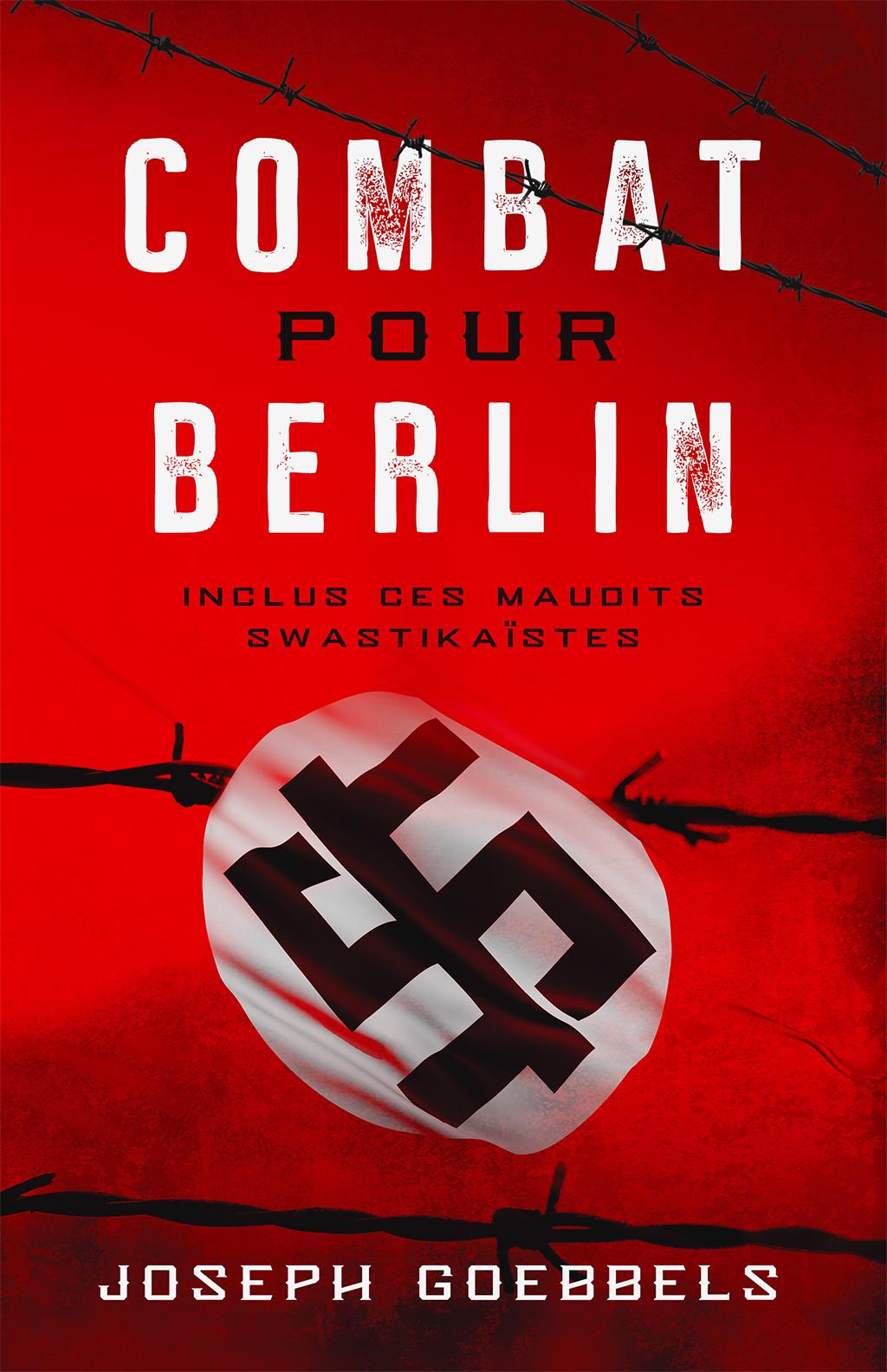 Combat pour Berlin Joseph Goebbels
